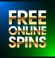 free online spins bright banner gambling casino vector image vector image