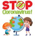 stop coronavirus logo with children and globe vector image vector image