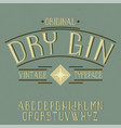 vintage label font named dry gin vector image vector image