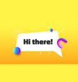 hi there funny speech bubble message in memphis vector image vector image