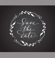 save the date card with floral wreath chalk board vector image vector image