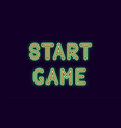 neon inscription of start game vector image vector image