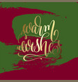 warm wishes - gold hand lettering on green and vector image vector image