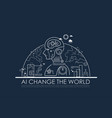 artificial intelligence ai change world vector image vector image