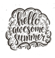 Hello Awesome summer Hand drawn typography poster vector image