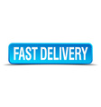 fast delivery blue 3d realistic square isolated vector image vector image