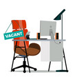 vacancy concept office chair vacancy sign vector image vector image