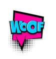 woof comic text white background vector image vector image