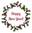 happy new year holly berry wreath greeting vector image