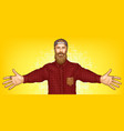 hipster man raising hands for hugging vector image
