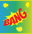 pop art comics bang speech bubble vector image