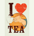 tea typographical vintage style grunge poster vector image vector image