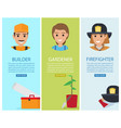 builder gardener and firefighter banners vector image vector image