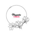 magnolia contour drawing branch round frame for vector image vector image