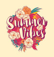 summer vibes typography banner round design vector image vector image