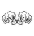 work hard tattoo fist sketch vector image vector image