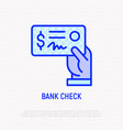 bank check in hand thin line icon vector image