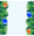 colorful festive background from branches with toy vector image vector image