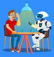 robot having a good time with friend man at table vector image vector image