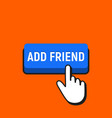 hand mouse cursor clicks the add friend button vector image