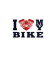 i love my bike poster vector image