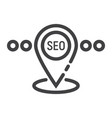 local seo line icon seo and development vector image