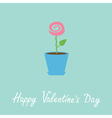 Rose in pot Love card Happy Valentines Day vector image vector image