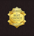 best choice premium quality label gold stamp icon vector image