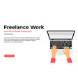 freelancer working at home on laptop work at home vector image vector image
