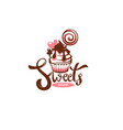 sweets shop logo with cupcake image vector image