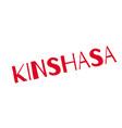 kinshasa rubber stamp vector image