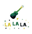 la la la watercolor guitar with a cheerful text vector image vector image