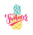 pineapple with the inscription hello summer vector image vector image