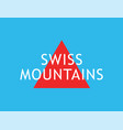 swiss mountains alps - creative badge for vector image vector image