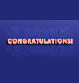 creative banner with congratulation typography vector image