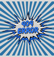 error 404 page not found pop art style comic vector image vector image