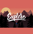explore lettering quote on background with vector image