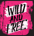 quote typographical background wild and free vector image