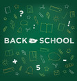 back to school chalk drawing on blackboard vector image vector image