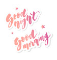 good morning good night lettering text calligraphy vector image vector image