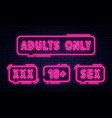 set of neon signs adults only 18 plus sex and xxx vector image vector image
