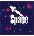 the space rocket flying in space image vector image