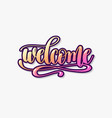 welcome hand lettering inscription calligraphy vector image