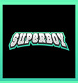 super hero boy power full typography t-shirt vector image vector image