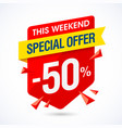 this weekend special offer sale banner half price vector image vector image