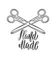 handmade lettering phrase with crossed scissors vector image