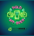 hold my beer neon sign colorful vector image vector image
