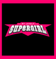 super hero girl power full typography t-shirt vector image vector image