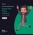 banner design your financial advisor vector image vector image
