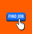hand mouse cursor clicks the find job button vector image